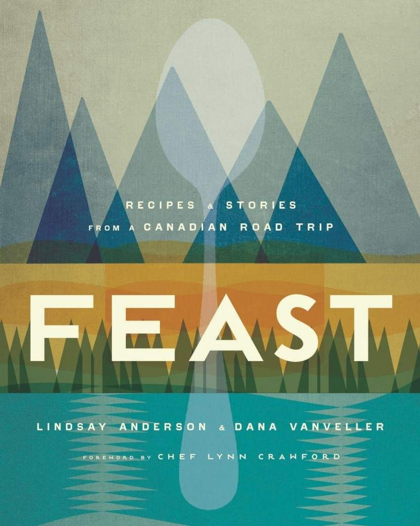Feast a Canadian road trip cookbook